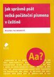 Jak správně psát velká počáteční písmena v češtině - Milena Fucimanová,