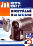 Jak správně vybrat digitální kameru - Josef Myslín