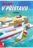 Jak to chodí v přístavu - Josef Švarc