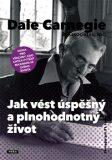 Jak vést úspěšný a plnohodnotný život - Dale Carnegie