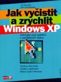 Jak vyčistit a zrychlit Windows XP - Jeff Duntemann; Joli Ballew