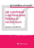 Jak vyjednávat o odměně aneb Nejsme si všichni rovni - cyklus: Jak (ne)dělat advokacii - Daniela Kovářová