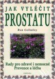 Jak vyléčit prostatu - Gellatley Ron