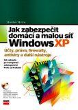 Jak zabezpečit domácí a malou síť Windows XP - Ondřej Bitto