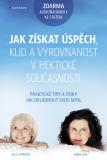 Jak získat úspěch, klid a vyrovnanost v hektické současnosti - Olga Lošťáková, Radka Loja
