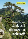 Jak žít dlouze a zdravě - Michail Tombak