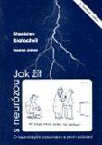 Jak žít s neurózou - Stanislav Kratochvíl, ...
