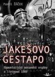Jakešovo gestapo - Pavel Žáček