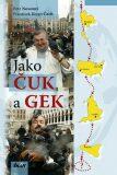 Jako Čuk a Gek - Petr Novotný, ...