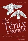 Jako Fénix z popela - Pavlína Lerchová