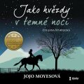 Jako hvězdy v temné noci - Jojo Moyesová