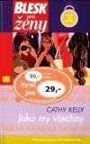 Jako my všechny - Cathy Kelly