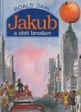 Jakub a obří broskev - Roald Dahl, Jan Brychta