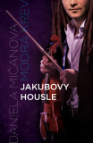 Jakubovy housle - Daniela Mičanová