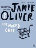 Jamie Oliver: The Naked Chef - Jamie Oliver