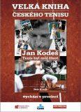 Jan Kodeš - Tenis byl můj život - Petr Kolář