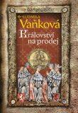 Jan Lucemburský - Království na prodej - Ludmila Vaňková