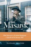 Jan Masaryk - Pravdivý příběh - Pavel Kosatík, Michal Kolář