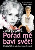 Jan Šulcová: Pořád mě baví svět! - Životní příběh hvězdy české komedie století - Roman Schuster, ...
