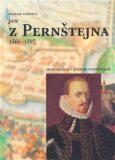 Jan z Pernštejna 1561 - 1597 - Marek Vařeka