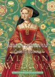 Jana Seymourová - Laskavá královna - Alison Weirová