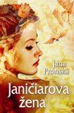 Janičiarova žena - Jana Pronská