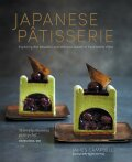 Japanese Patisserie: Exploring the beautiful and delicious fusion of East meets West - Campbell
