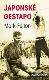 Japonské gestapo - Mark Felton