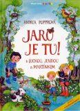 Jaro je tu! S Luckou, Jendou a Martínkem - Andrea Popprová