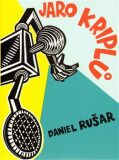 Jaro kriplů - Daniel Rušar, ...