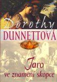 Jaro ve znamení skopce - Dorothy Dunnettová