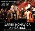 Jaromír Nohavica a přátelé 2CD+ DVD - Jaromír Nohavica