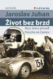 Jaroslav Juhan - Život bez brzd - Jan Králík