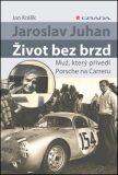 Jaroslav Juhan Život bez brzd - Jan Králík