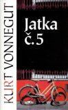 Jatka č. 5 - Kurt Vonnegut Jr.