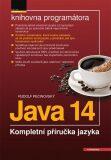 Java 14 - Kompletní příručka jazyka - Rudolf Pecinovský