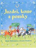 Jazdci, kone a poníky - Rosie Dickinsová, ...