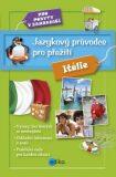 Jazykový průvodce pro přežití Itálie -  kolektiv