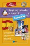 Jazykový průvodce pro přežití Španělsko -  kolektiv