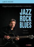 Jazz, Rock, Blues, Volume I - Luboš Andršt