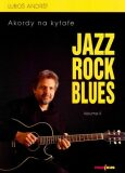 Jazz, Rock, Blues, Volume II + CD - Luboš Andršt