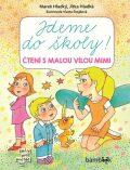 Jdeme do školy! - Čtení s malou vílou Mimi - Vlasta Švejdová, ...