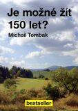 Je možné žít 150 let? - Michail Tombak
