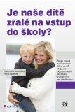 Je naše dítě zralé na vstup do školy? - Drahomíra Jucovičová, ...