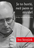 Je to horší, než jsem si myslel - Ivo Strejček