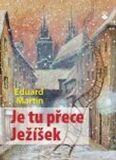 Je tu přece Ježíšek - Eduard Martin