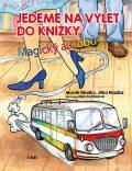 Jedeme na výlet do knížky - Marek Hladký,  Jitka Hladká, ...