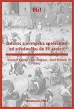 Jedinec a evropská společnost od středověku do 19. století - Jan Stejskal,  Josef Šrámek, ...