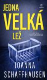 Jedna velká lež - Joanna Schaffhausen