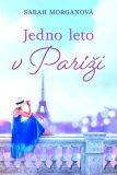 Jedno leto v Paríži - Sarah Morgan